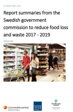 Report summaries from the Swedish government commission to reduce food loss and waste 2017 – 2019.